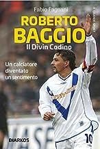 Scaricare Libri Roberto Baggio. Il divin codino PDF