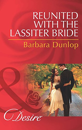 Reunited with the Lassiter Bride (Mills & Boon Desire) (Dynasties: The Lassiters, Book 7) (English Edition)