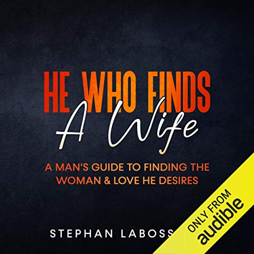 He Who Finds a Wife Audiobook By Stephan Labossiere cover art
