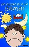 ¡No quiero ir a la cama!: Libro infantil (6 - 9 años). Martín no va a dormir (¡No quiero...! nº 3)