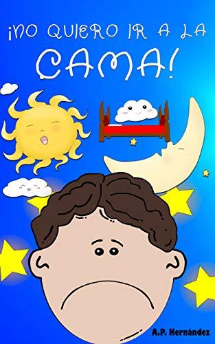 Book's Cover of ¡No quiero ir a la cama!: Libro infantil (6 - 9 años). Martín no va a dormir (¡No quiero...! nº 3) Versión Kindle