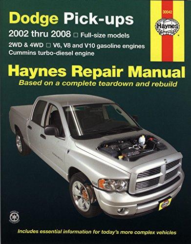 Dodge Pick-ups: 2002 thru 2008: Full size models 2WD & 4WD, V6, V8 and V10 petrol (Hayne's Automotive Repair Manual)
