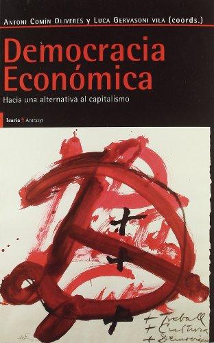 Democracia Económica: Hacia una alternativa al capitalismo (Antrazyt)