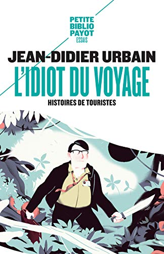L'Idiot du voyage : Histoires de touristes