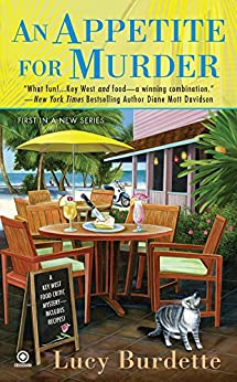An Appetite For Murder: A Key West Food Critic Mystery by [Lucy Burdette]