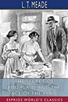 The Secret of Emu Plain, and The Face of the Abbot (Esprios Classics)