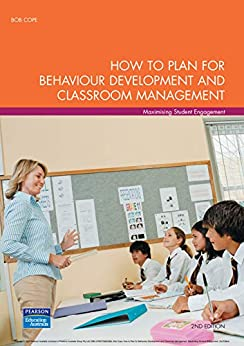 How to Plan for Behaviour Development and Classroom Management (Pearson Original Edition Book) by [Bob Cope]