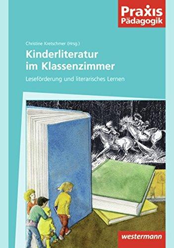 Praxis Pädagogik: Kinderliteratur im Klassenzimmer