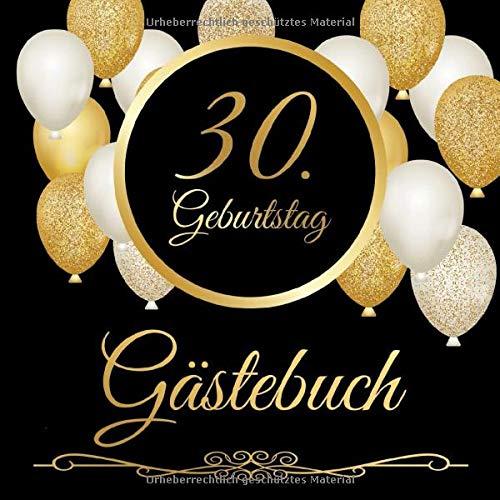 30. Geburtstag Gästebuch: 30 Jahre - Geschenkidee Zum Eintragen und zum Ausfüllen von...