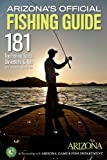 Arizona s Official Fishing Guide: 181 Top Fishing Spots, Directions & Tips
