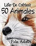 Libro De Colorear Para Adultos - 50 Animales: Animales fantásticos y dónde encontrarlos - criaturas mágicas. Libro para colorear