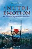La Nutri-émotion - Une nouvelle voie de guérison et d'épanouissement - Format Kindle - 13,99 €
