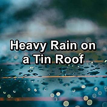 Heavy Rain on a Tin Roof