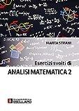 Esercizi svolti di Analisi Matematica 2
