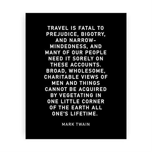 Mark Twain-'Travel Is Fatal to Prejudice, Bigotry, Narrow-Mindedness'-Motivational Quotes Wall Art-8 x 10' Typographic Poster Print-Ready to Frame. Inspirational Home-Office-Classroom-Cave Decor!