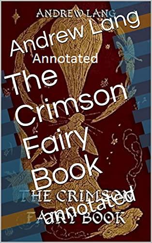 The Crimson Fairy Book: annotated (English Edition)