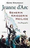 Jeanne d'Arc: Seherin, Kriegerin, Heilige
