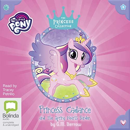 Princess Cadance and the Spring Hearts Garden audiobook cover art