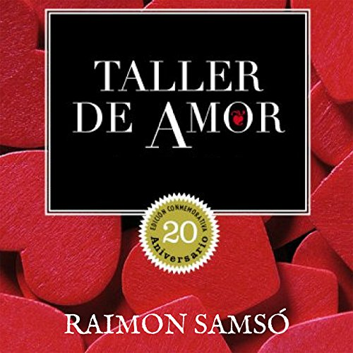 Taller de amor [Workshop of Love]                   By:                                                                                                                                 Raimon Samsó                               Narrated by:                                                                                                                                 Alfonso Sales                      Length: 4 hrs and 29 mins     23 ratings     Overall 4.9