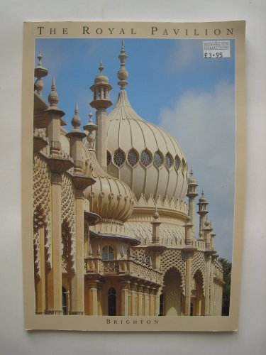 The Royal Pavilion- Brighton: The Palace of King George IV