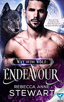 Way Of The Wolf: Endeavour (The Wulvers Series Book 3) by [Rebecca Anne Stewart]