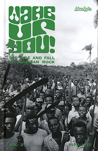 Wake Up You! (Vol. 2) : The Rise & Fall Of Nigerian Rock Music (1972-1977)