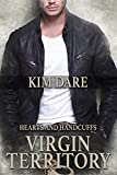 Virgin Territory (Hearts and Handcuffs Book 2)
