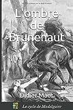 L'ombre de Brunehaut: Volume 1 (Le cycle de Madelgaire)