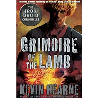 Grimoire of the Lamb     An Iron Druid Chronicles Novella              Written by:                                                                                                                                 Kevin Hearne                               Narrated by:                                                                                                                                 Luke Daniels                      Length: 3 hrs and 15 mins     2 ratings     Overall 4.5