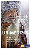 Ur-Medizin: Die wahren Ursprünge unserer Volksheilkunde