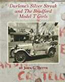 Darlene's Silver Streak and The Bradford Model T Girls