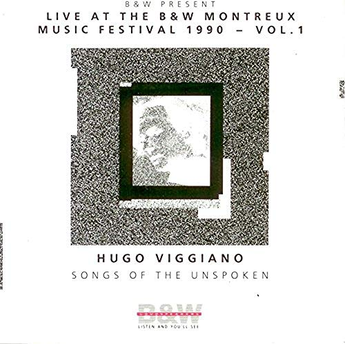 Songs of the Unspoken - Live At the B&W Montreux Music Festival 1990 - Vol. 1