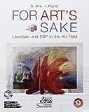 For art's sake. Literature and ESP in the art field. Per le Scuole superiori. Con ebook. Con espansione online. Con CD-Audio [Lingua inglese]