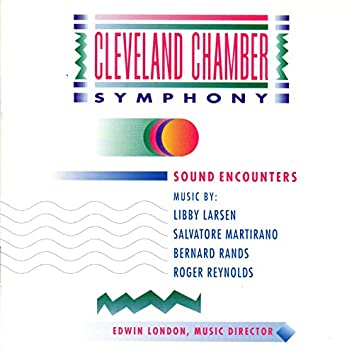 Sound Encounters: Works by Larsen, Martirano, Rands and Reynolds