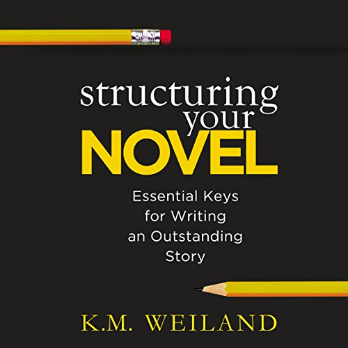 Structuring Your Novel     Essential Keys for Writing an Outstanding Story              By:                                                                                                                                 K. M. Weiland                               Narrated by:                                                                                                                                 Sonja Field                      Length: 6 hrs and 16 mins     464 ratings     Overall 4.5