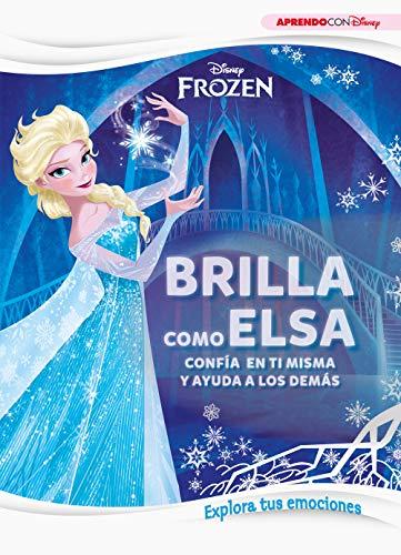 Frozen. Brilla como Elsa (Explora tus emociones con Disney): Confía en ti misma y ayuda a los demás