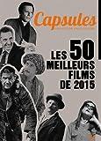 Capsules 1 - Les 50 Meilleurs Films de 2015
