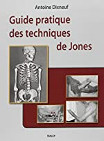 Guide pratique des techniques de Jones d'Antoine Dixneuf
