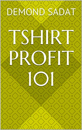 TSHIRT PROFIT 101 (English Edition)