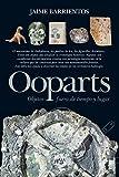 Ooparts. Objetos fuera de tiempo y lugar (Enigma)