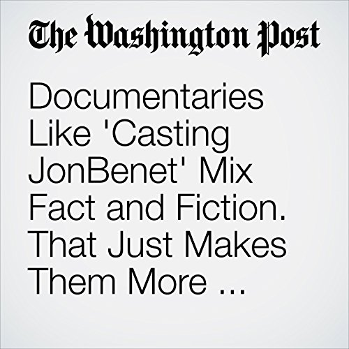 Documentaries Like 'Casting JonBenet' Mix Fact and Fiction. That Just Makes Them More Honest. copertina