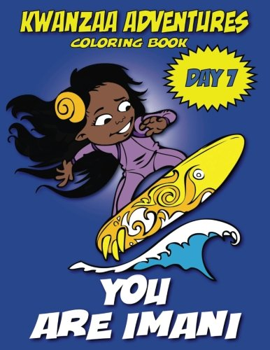 Kwanzaa Adventures Coloring Book: You Are Imani (Kwanzaa Adventures Coloring Books) (Volume 7)