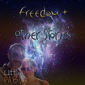 Freedom + Other Stories