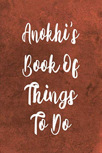 Anokhi's Book of Things To Do: Personalised Name Notebook - 6x9 119 page custom notebook- unique specialist personalised gift!