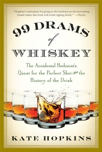 99 Drams of Whiskey: The Accidental Hedonist's Quest for the Perfect Shot and the History of the Drink (English Edition)