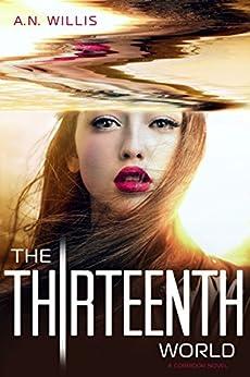 The Thirteenth World (The Corridor Duology, Book 2) by [A.N. Willis]