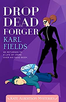 Drop Dead Forger (Kate Albertson Mysteries Book 3) by [Karl Fields]