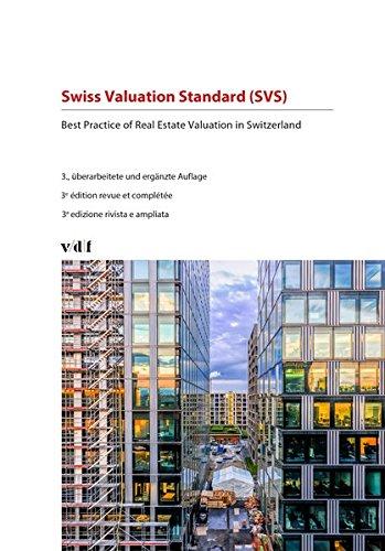 Swiss Valuation Standard (SVS): Best Practice of Real Estate Valuation in Switzerland