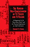 The Korean Neo-Confucianism of Yi T'Oegye and Yi Yulgok: A Reappraisal of the