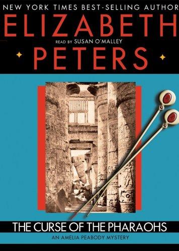 The Curse of the Pharaohs: An Amelia Peabody Mystery, Book 2
